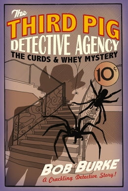Book The Curds and Whey Mystery (Third Pig Detective Agency, Book 3) by Bob Burke