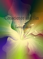 Conscience and Sin by S. Baring-Gould