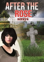 After the Rose: Breaking the Curse by Soraya