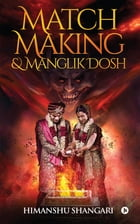 Match Making & Manglik Dosh by Himanshu Shangari