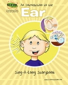 An Introduction to the Ear: Sing-A-Long Storybook by Elva O'Sullivan
