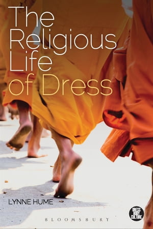 The Religious Life of Dress Global Fashion and Faith