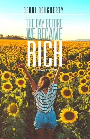 The Day Before We Became Rich: 2nd Edition