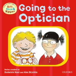 Book Going to the Optician (First Experiences with Biff, Chip and Kipper) by Roderick Hunt