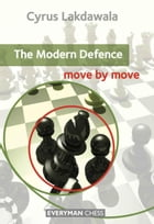 The Modern Defence: Move by Move by Cyrus Lakdawala
