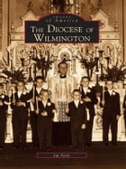 The Diocese of Wilmington by Jim Parks