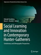 Social Learning and Innovation in Contemporary Hunter-Gatherers: Evolutionary and Ethnographic…