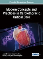 Modern Concepts and Practices in Cardiothoracic Critical Care by Adam S. Evans