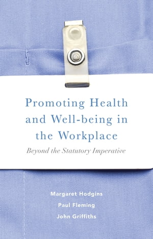 Promoting Health and Well-being in the Workplace Beyond the Statutory Imperative