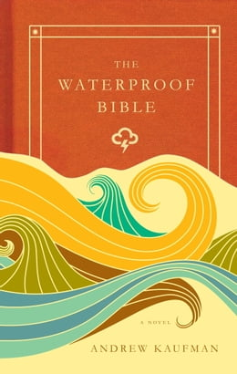 Book The Waterproof Bible by Andrew Kaufman