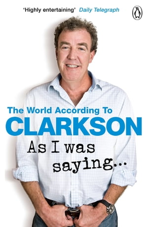 As I Was Saying . . . The World According to Clarkson Volume 6