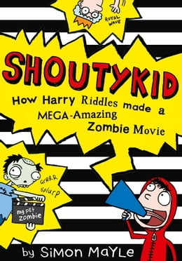 Book Shoutykid (1) - How Harry Riddles Made a Mega-Amazing Zombie Movie by Simon Mayle