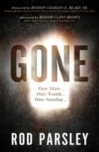 Gone: One Man...One Tomb...One Sunday by Rod Parsley