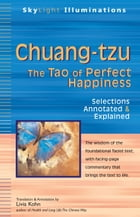 Chuang-tzu: The Tao of Perfect Happiness--Selections Annotated & Explained by Livia Kohn