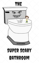 The Super Scary Bathroom by Brett DeHoag
