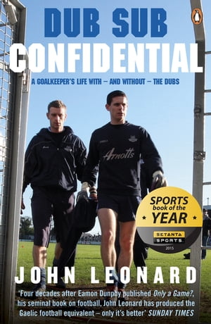 Dub Sub Confidential A Goalkeeper's Life with ? and without ? the Dubs