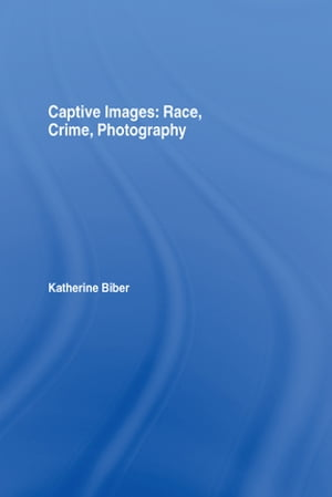 Captive Images Race,  Crime,  Photography