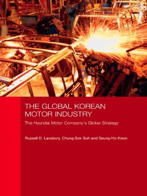The Global Korean Motor Industry The Hyundai Motor Company's Global Strategy