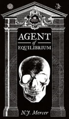 Agent of Equilibrium by N.J. Mercer