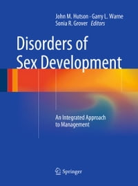Disorders of Sex Development: An Integrated Approach to Management