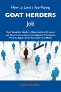 9781486179725 - Pacheco Judy: How to Land a Top-Paying Goat herders Job: Your Complete Guide to Opportunities, Resumes and Cover Letters, Interviews, Salaries, Promotions, What to Expect From Recruiters and More - Buch