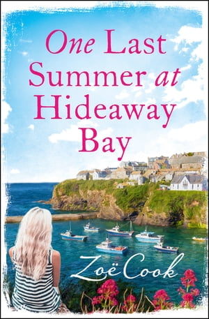 One Last Summer at Hideaway Bay: A gripping romantic read with an ending you won?t see coming!
