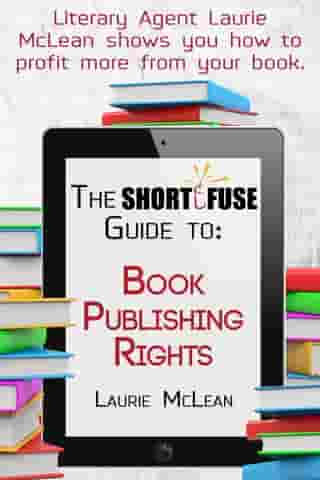 The Short Fuse Guide to Book Publishing Rights