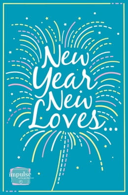 Book New Year, New Loves...: 5-Book Romance Collection by Sophie Pembroke