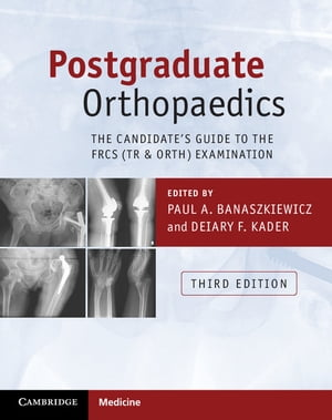 Postgraduate Orthopaedics The Candidate's Guide to the FRCS (Tr & Orth) Examination
