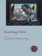 Teaching Film by Lucy Fischer