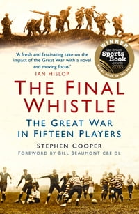 Final Whistle: The Great War in Fifteen Players