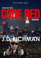 Code Red. Switch Point Series (Season One:Episode Two) by J.D Richman