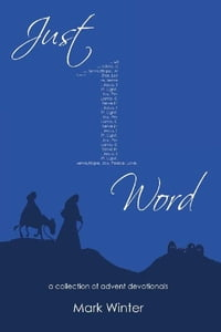 Just One Word: A Collection of Advent Devotionals
