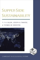 Supply-Side Sustainability by Timothy F. H. Allen
