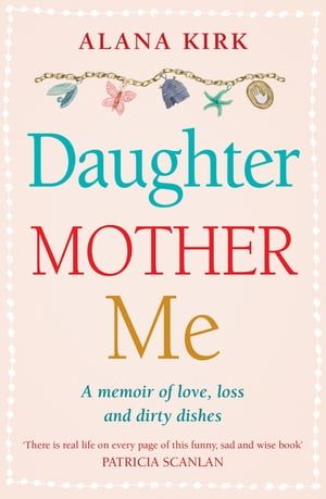 Daughter,  Mother,  Me How to survive when the people in your life need you most
