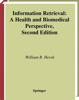 Book Information Retrieval: A Health and Biomedical Perspective by William Hersh