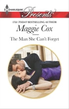 The Man She Can't Forget by Maggie Cox