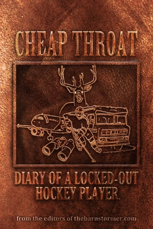 Cheap Throat Diary of a Locked-Out Hockey Player