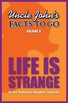 Uncle John's Facts to Go Life is Strange by Bathroom Readers' Institute