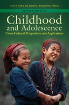 Childhood and Adolescence: Cross-Cultural Perspectives and Applications, 2nd Edition: Cross-Cultural Perspectives and Applications by Uwe P. Gielen