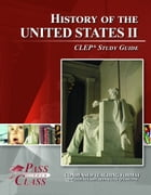 CLEP United States History 2 Test Study Guide by Pass Your Class Study Guides