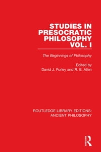 Studies in Presocratic Philosophy Volume 1: The Beginnings of Philosophy