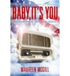 Baby, It's You by Maureen McGill
