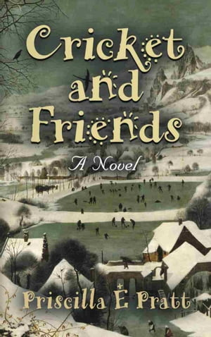 Cricket and Friends: a Novel