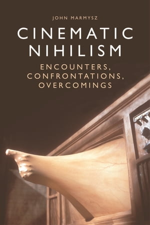 Cinematic Nihilism: Encounters, Confrontations, Overcomings