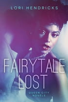 Fairytale Lost by LA Hendricks