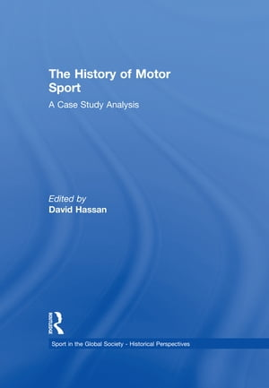 The History of Motor Sport A Case Study Analysis