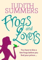 Frogs and Lovers by Judith Summers