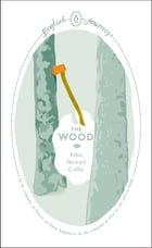 The Wood by John Stewart Collis