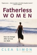Fatherless Women: How We Change After We Lose Our Dads 7ae9a68f-3afc-4aa8-844e-3a4fc13c8824